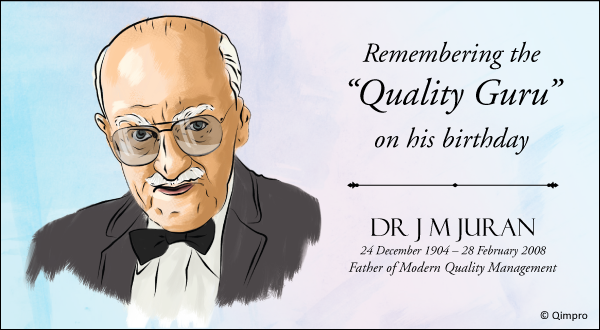 Remembering Dr J M Juran - Qimpro