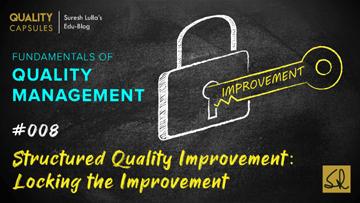 STRUCTURED QUALITY IMPROVEMENT: LOCKING THE IMPROVEMENT
