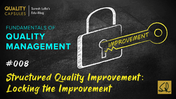 STRUCTURED QUALITY IMPROVEMENT: LOCKING THE IMPROVEMENT