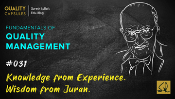 Knowledge from Experience. Wisdom from Juran.